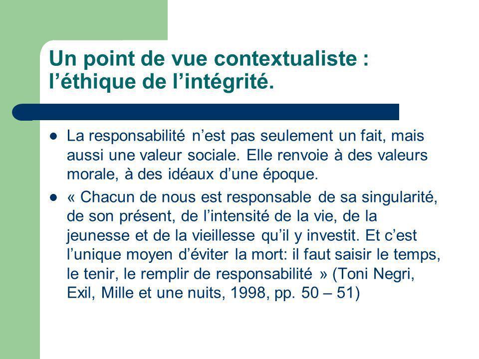 Un point de vue contextualiste : l'éthique de l'intégrité.
