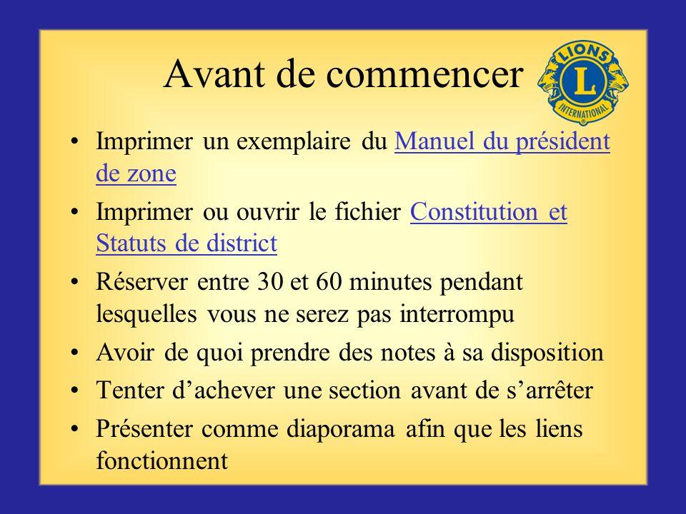 Avant de commencer Imprimer un exemplaire du Manuel du président de zone. Imprimer ou ouvrir le fichier Constitution et Statuts de district.