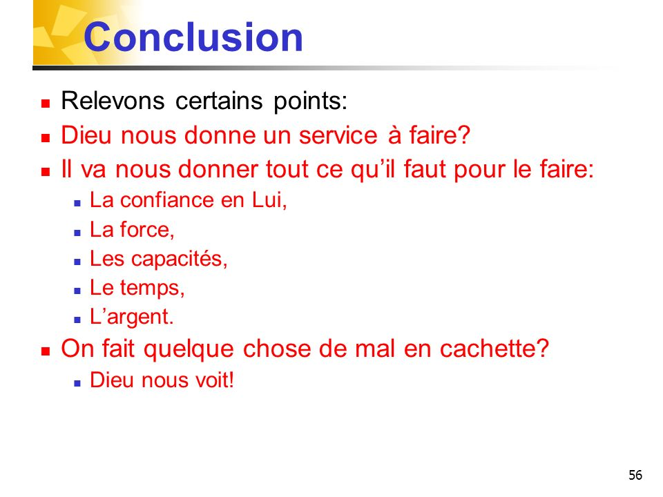 Conclusion Relevons certains points: