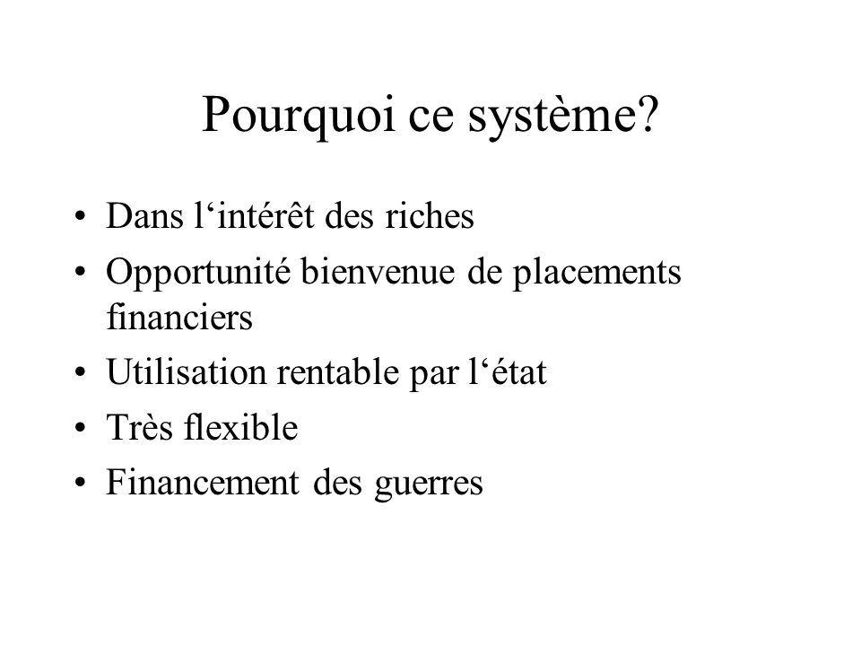 Pourquoi ce système Dans l'intérêt des riches