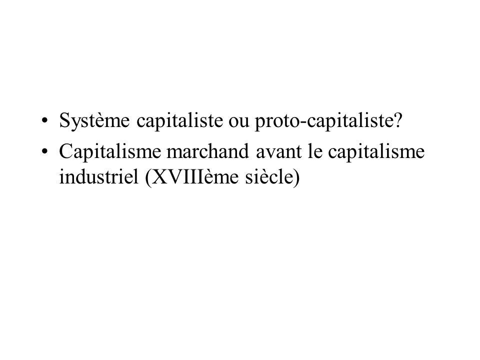 Système capitaliste ou proto-capitaliste