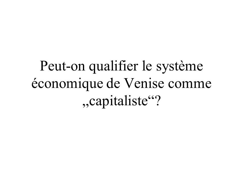 """Peut-on qualifier le système économique de Venise comme """"capitaliste"""