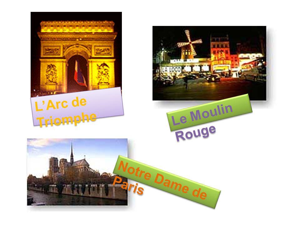 L'Arc de Triomphe Le Moulin Rouge Notre Dame de Paris