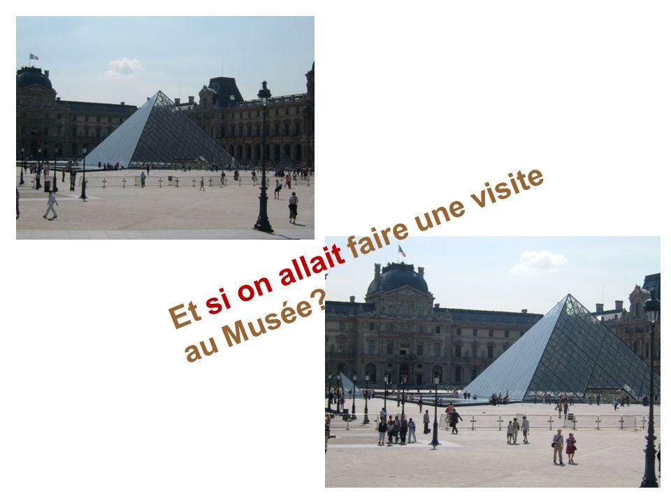 Et si on allait faire une visite au Musée