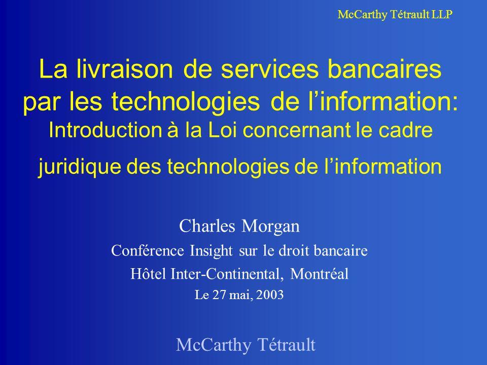 La livraison de services bancaires par les technologies de l'information: Introduction à la Loi concernant le cadre juridique des technologies de l'information