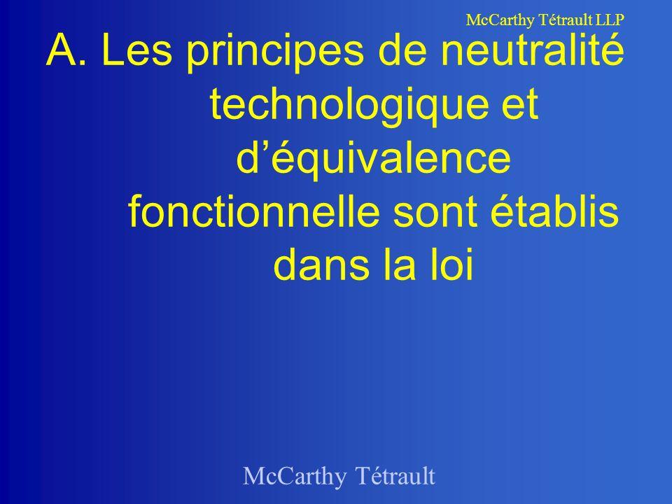 A. Les principes de neutralité technologique et d'équivalence fonctionnelle sont établis dans la loi