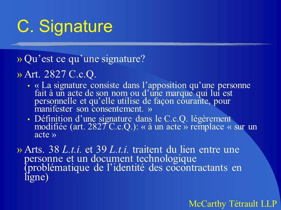 C. Signature Qu'est ce qu'une signature Art. 2827 C.c.Q.