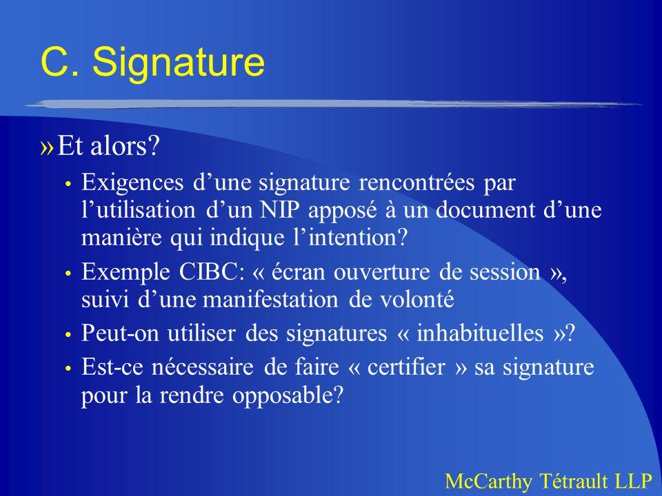 C. Signature Et alors Exigences d'une signature rencontrées par l'utilisation d'un NIP apposé à un document d'une manière qui indique l'intention