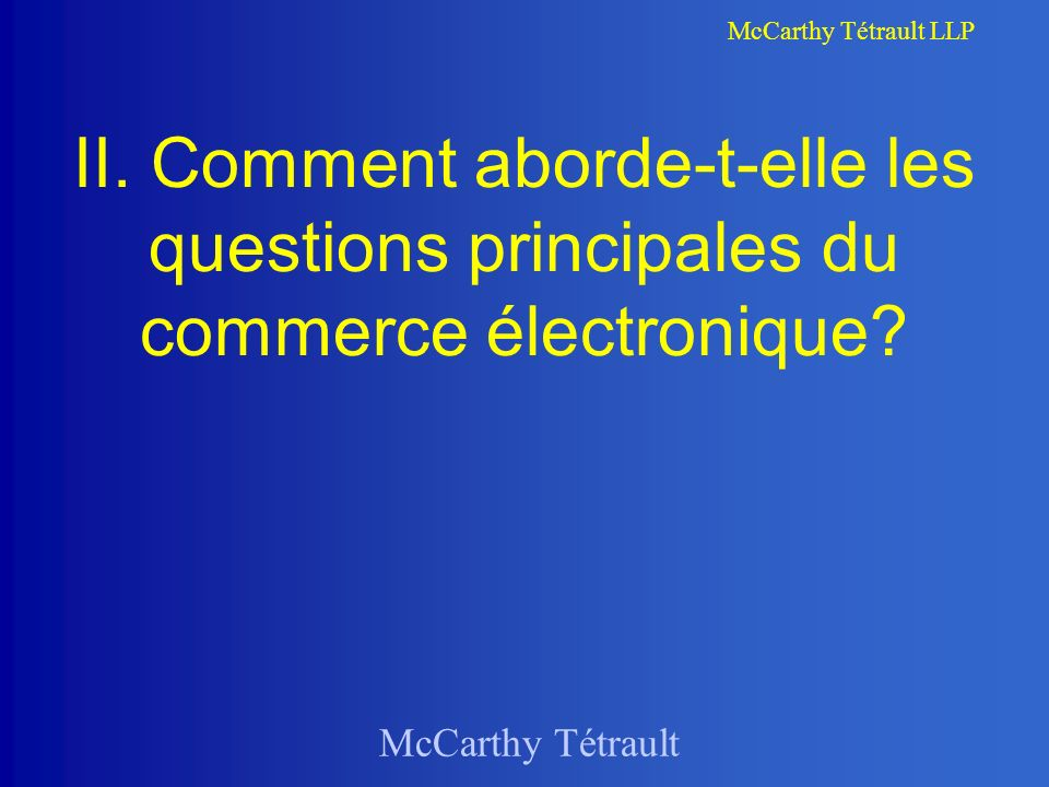 II. Comment aborde-t-elle les questions principales du commerce électronique