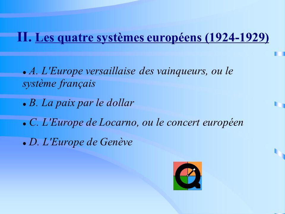 II. Les quatre systèmes européens (1924-1929)