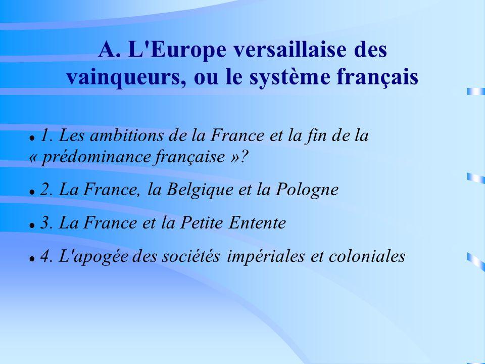 A. L Europe versaillaise des vainqueurs, ou le système français