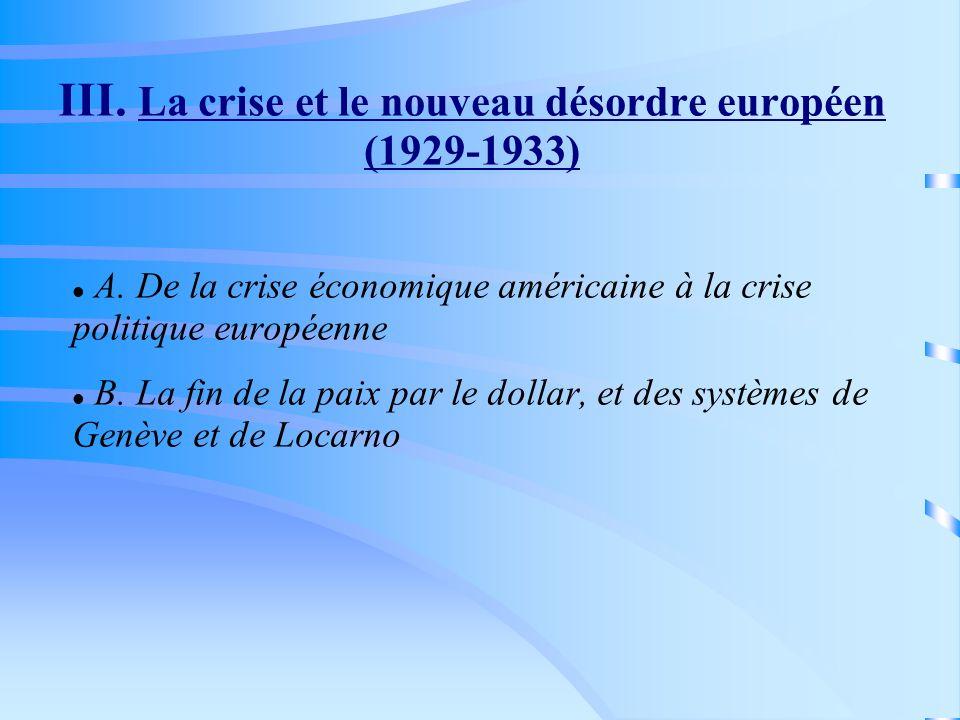 III. La crise et le nouveau désordre européen (1929-1933)