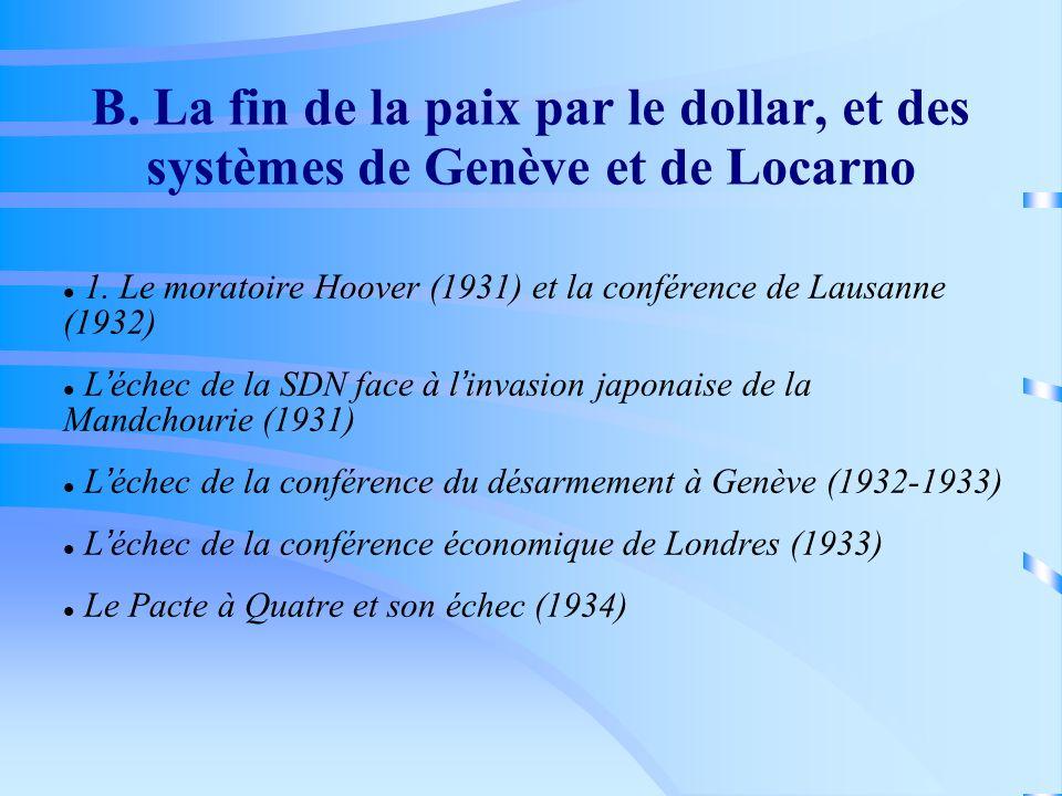B. La fin de la paix par le dollar, et des systèmes de Genève et de Locarno
