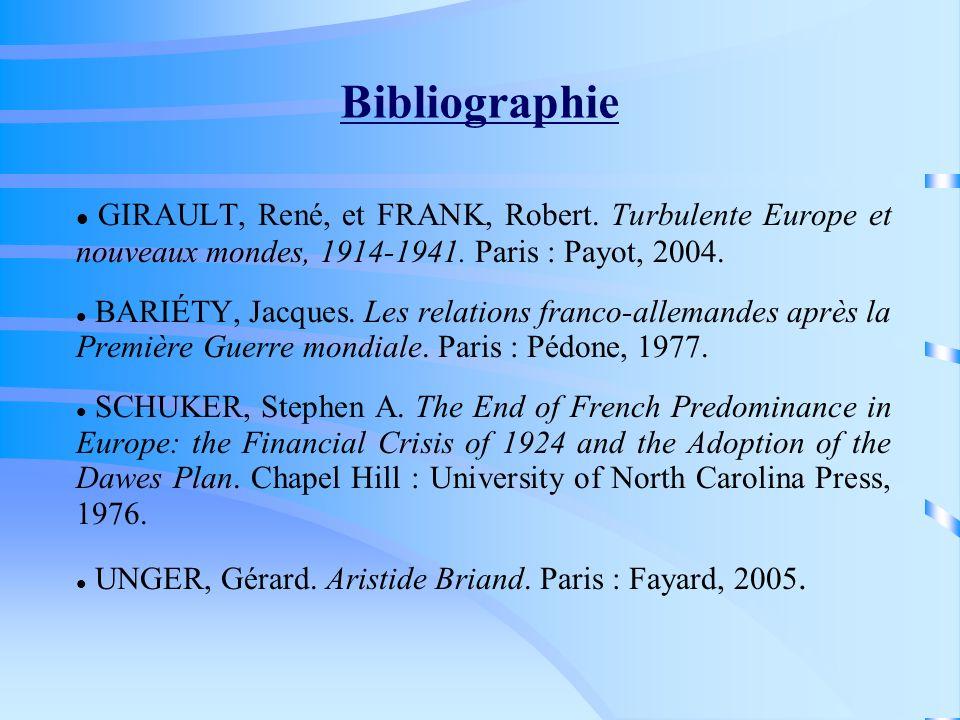 BibliographieGIRAULT, René, et FRANK, Robert. Turbulente Europe et nouveaux mondes, 1914-1941. Paris : Payot, 2004.