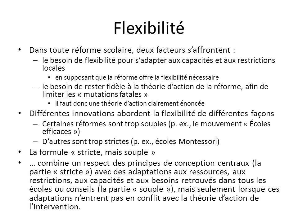 Flexibilité Dans toute réforme scolaire, deux facteurs s'affrontent :