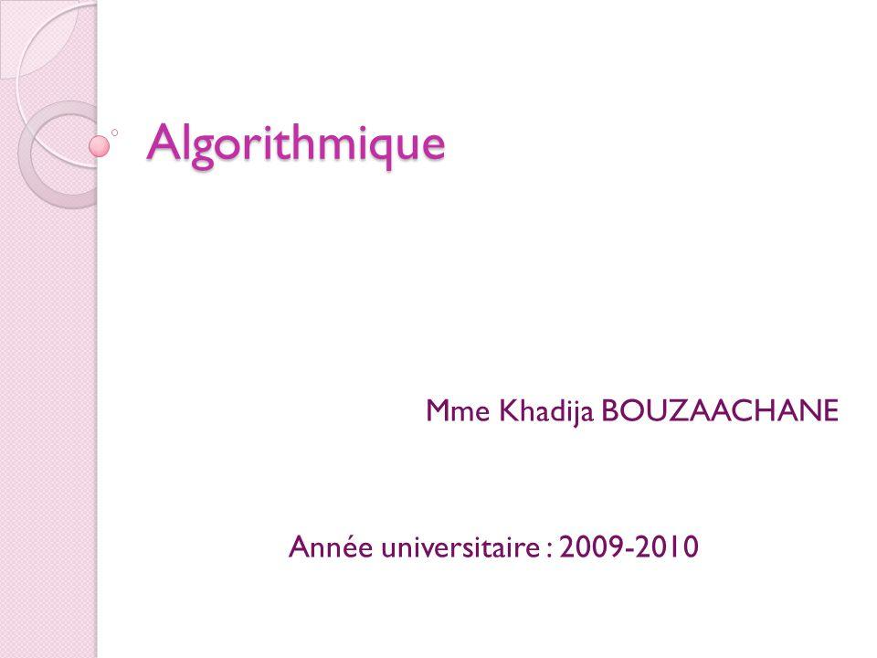 Mme Khadija BOUZAACHANE Année universitaire : 2009-2010