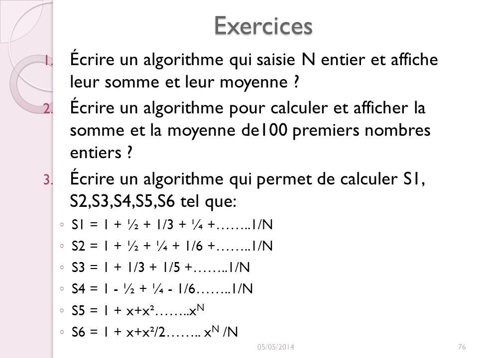 Exercices Écrire un algorithme qui saisie N entier et affiche leur somme et leur moyenne