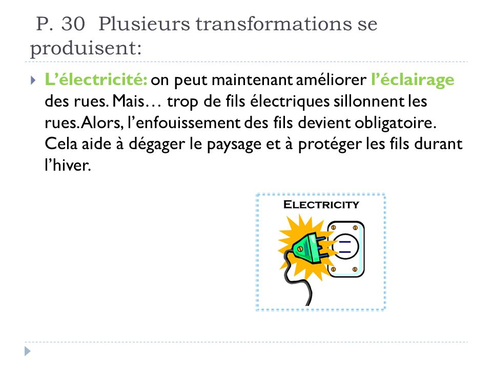 P. 30 Plusieurs transformations se produisent: