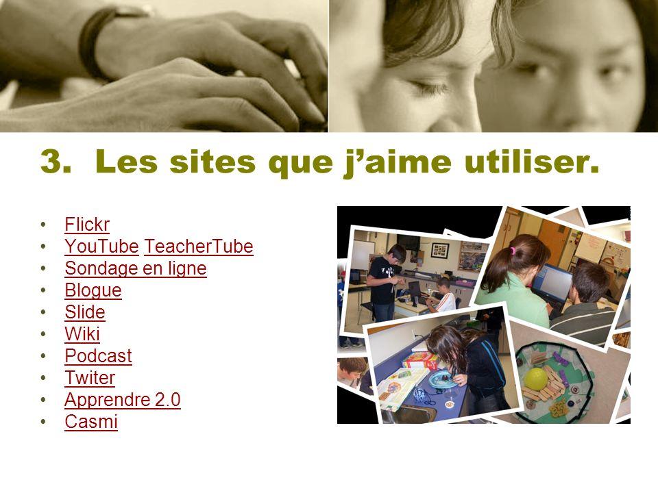 3. Les sites que j'aime utiliser.