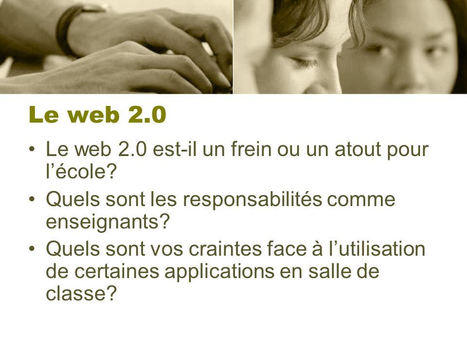Le web 2.0 Le web 2.0 est-il un frein ou un atout pour l'école