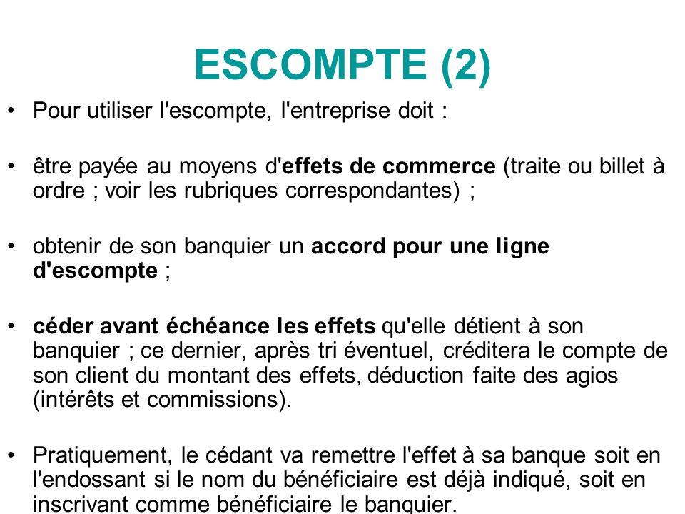 ESCOMPTE (2) Pour utiliser l escompte, l entreprise doit :