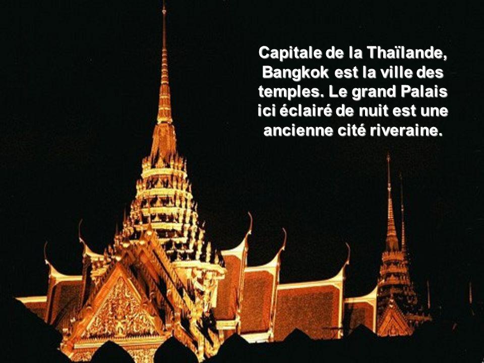 Capitale de la Thaïlande, Bangkok est la ville des temples