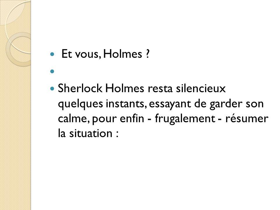 Et vous, Holmes