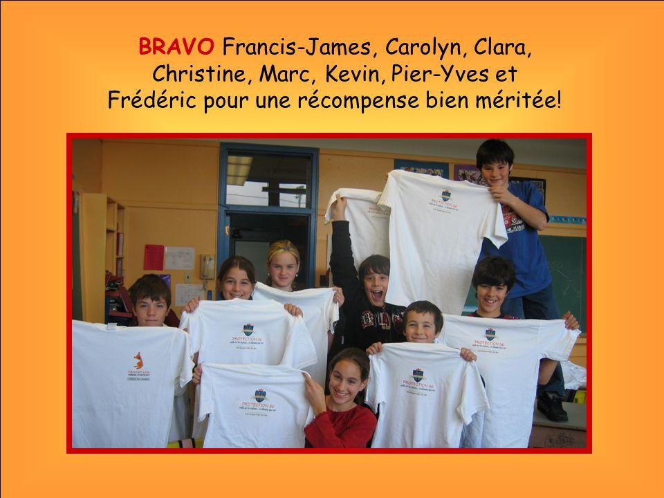 BRAVO Francis-James, Carolyn, Clara, Christine, Marc, Kevin, Pier-Yves et Frédéric pour une récompense bien méritée!