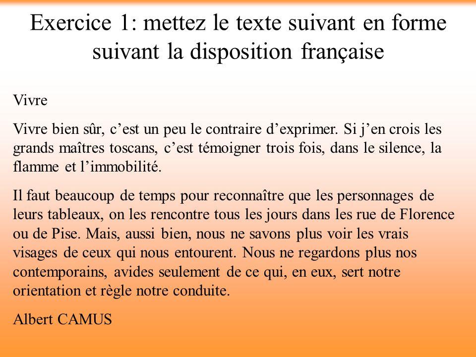 Exercice 1: mettez le texte suivant en forme suivant la disposition française
