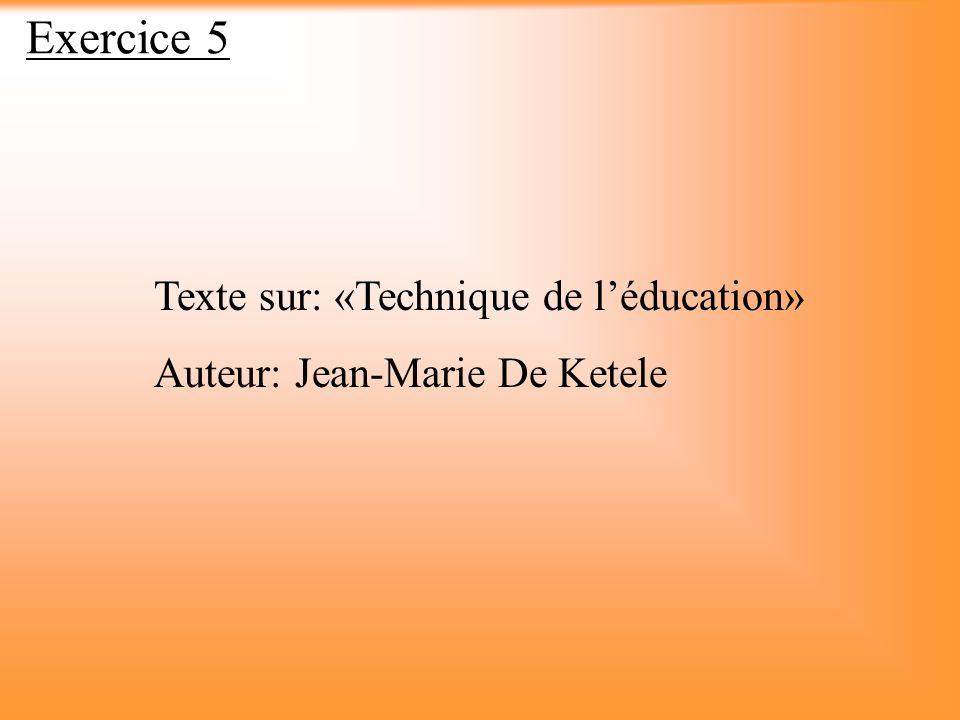 Exercice 5 Texte sur: «Technique de l'éducation»