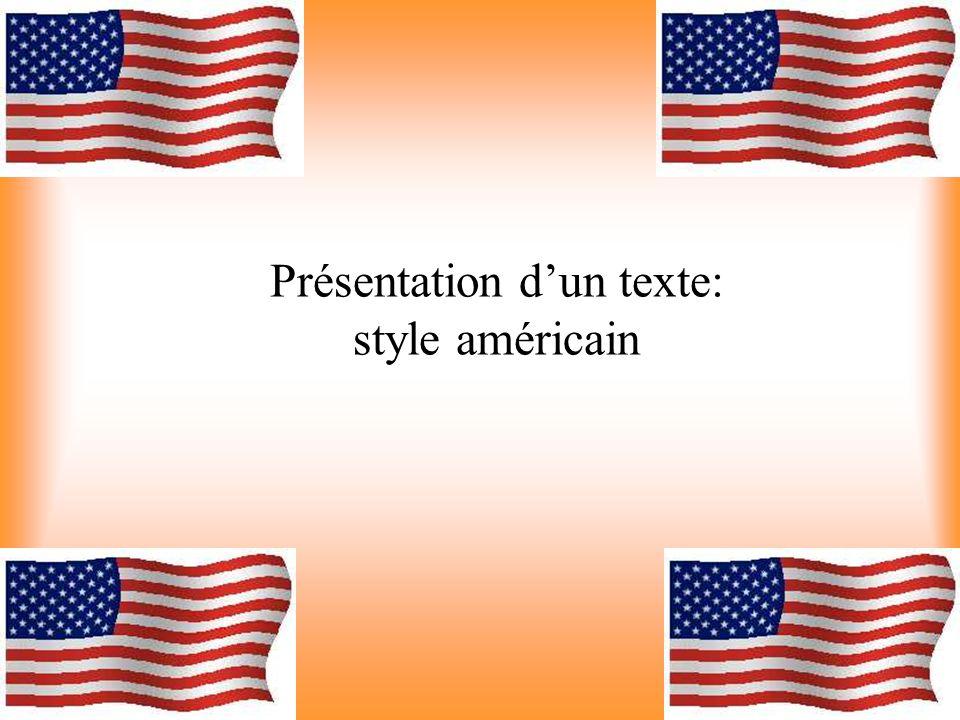 Présentation d'un texte: style américain