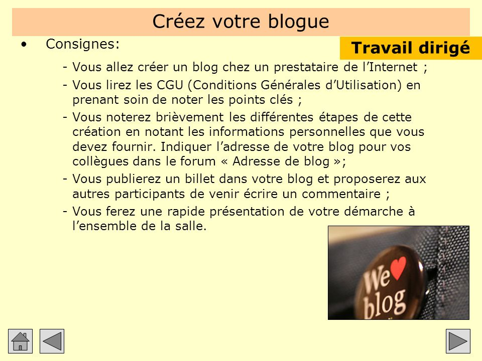Créez votre blogue Travail dirigé Consignes: