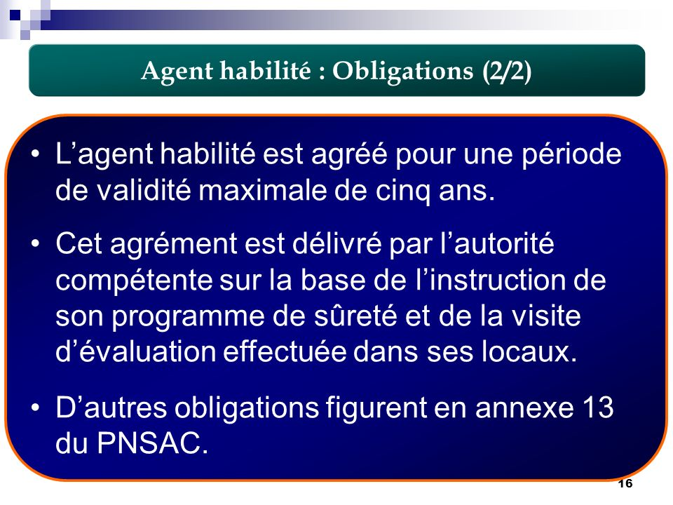 Agent habilité : Obligations (2/2)