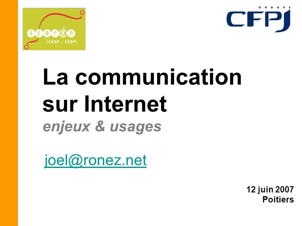 La communication sur Internet enjeux & usages joel@ronez.net
