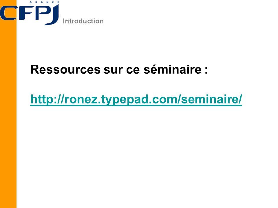 Ressources sur ce séminaire : http://ronez.typepad.com/seminaire/