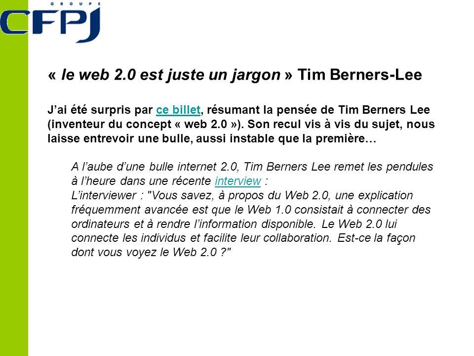 « le web 2.0 est juste un jargon » Tim Berners-Lee