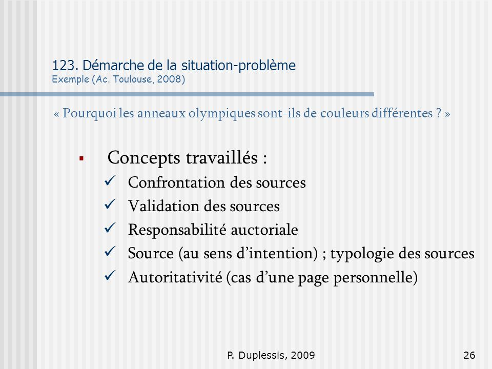 123. Démarche de la situation-problème Exemple (Ac. Toulouse, 2008)