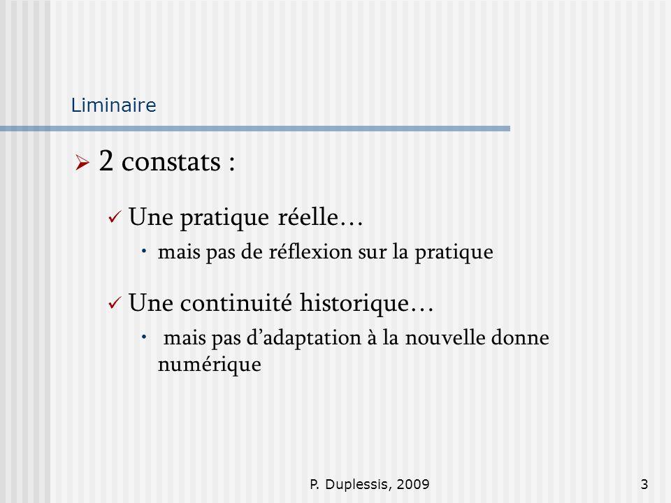 2 constats : Une pratique réelle… Une continuité historique…