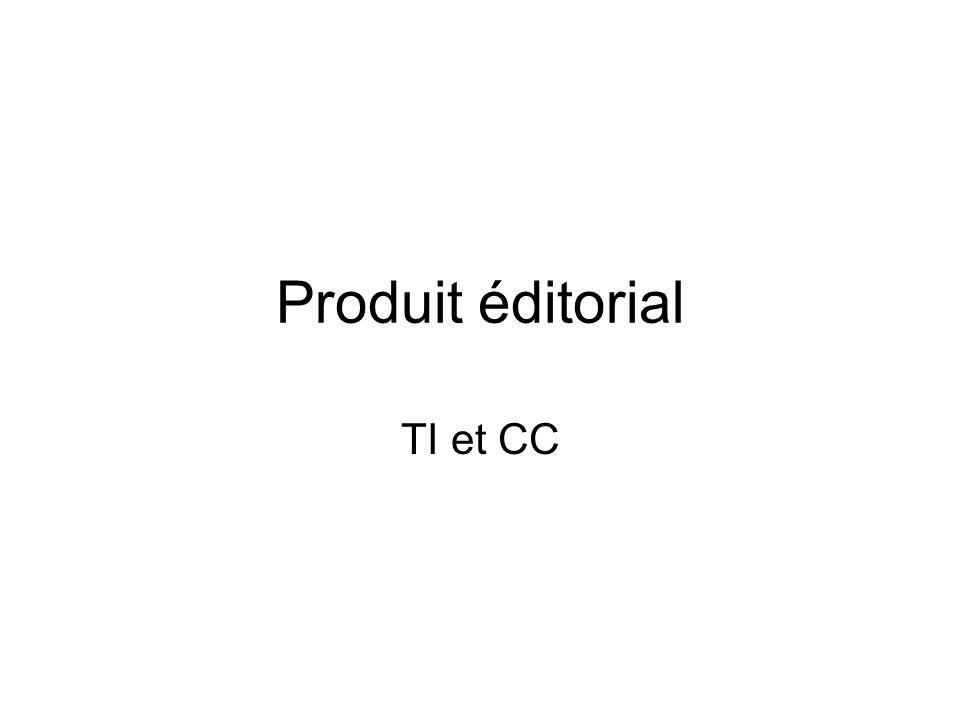 Produit éditorial TI et CC