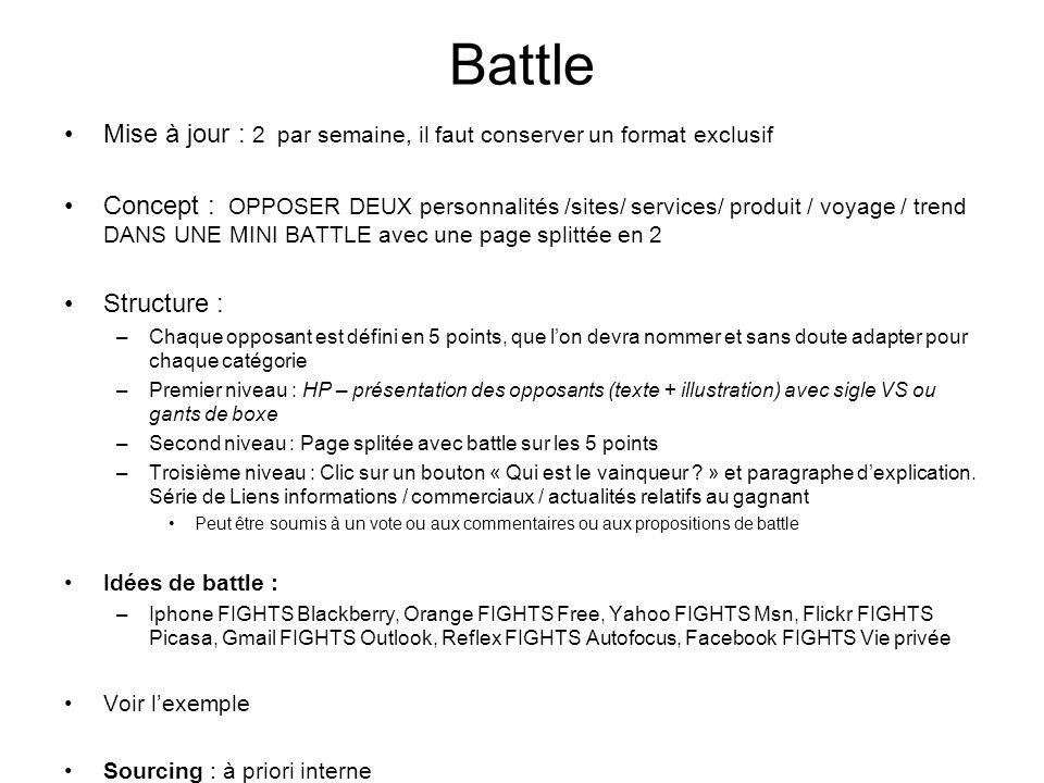 Battle Mise à jour : 2 par semaine, il faut conserver un format exclusif.