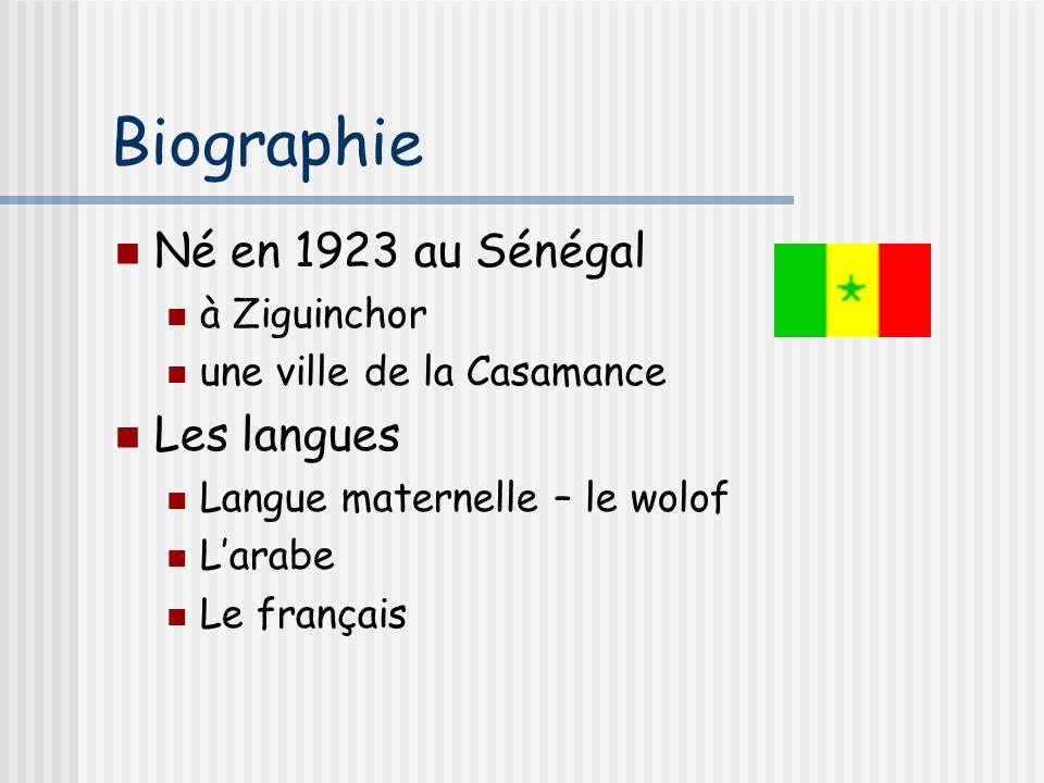 Biographie Né en 1923 au Sénégal Les langues à Ziguinchor