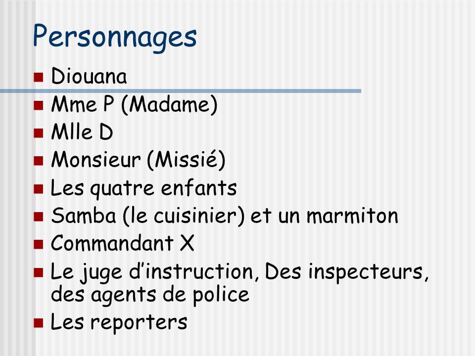 Personnages Diouana Mme P (Madame) Mlle D Monsieur (Missié)