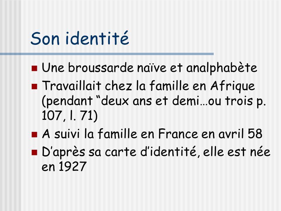 Son identité Une broussarde naïve et analphabète
