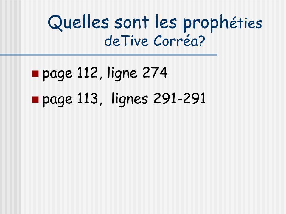 Quelles sont les prophéties deTive Corréa
