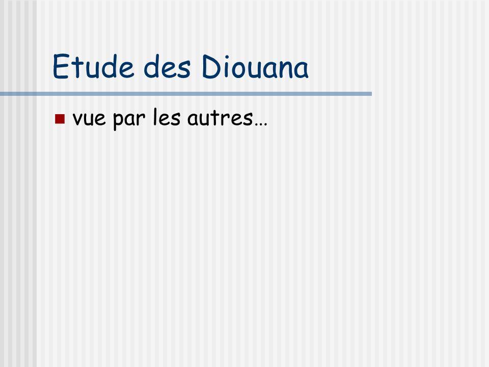 Etude des Diouana vue par les autres…