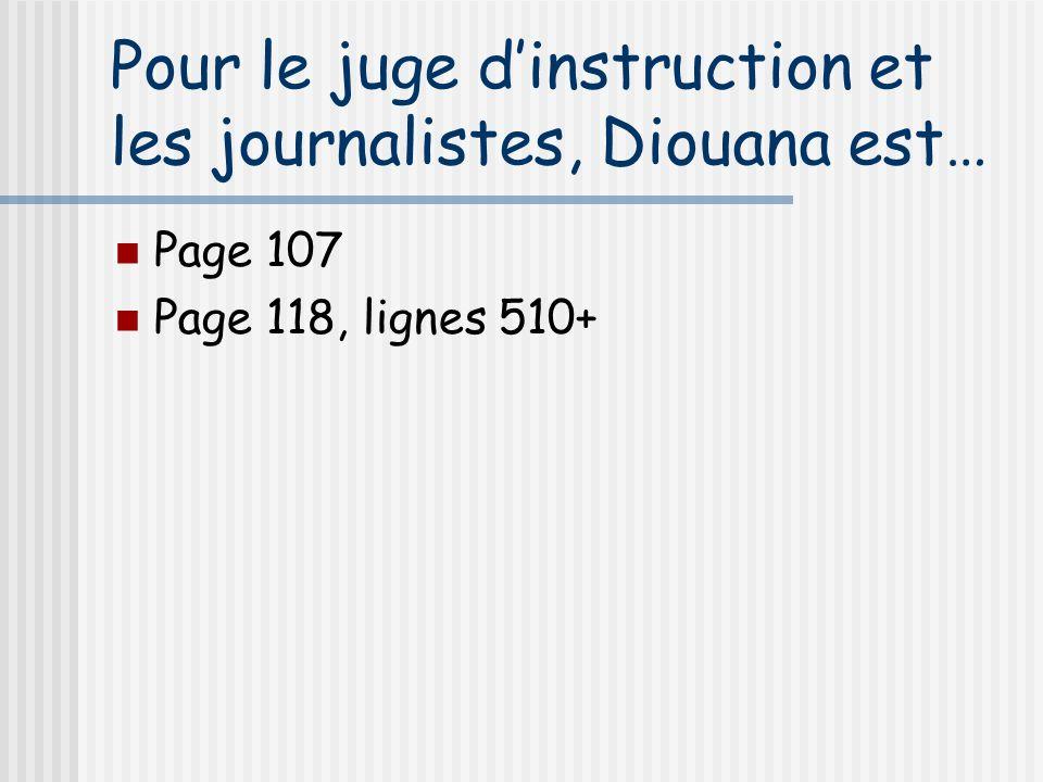 Pour le juge d'instruction et les journalistes, Diouana est…