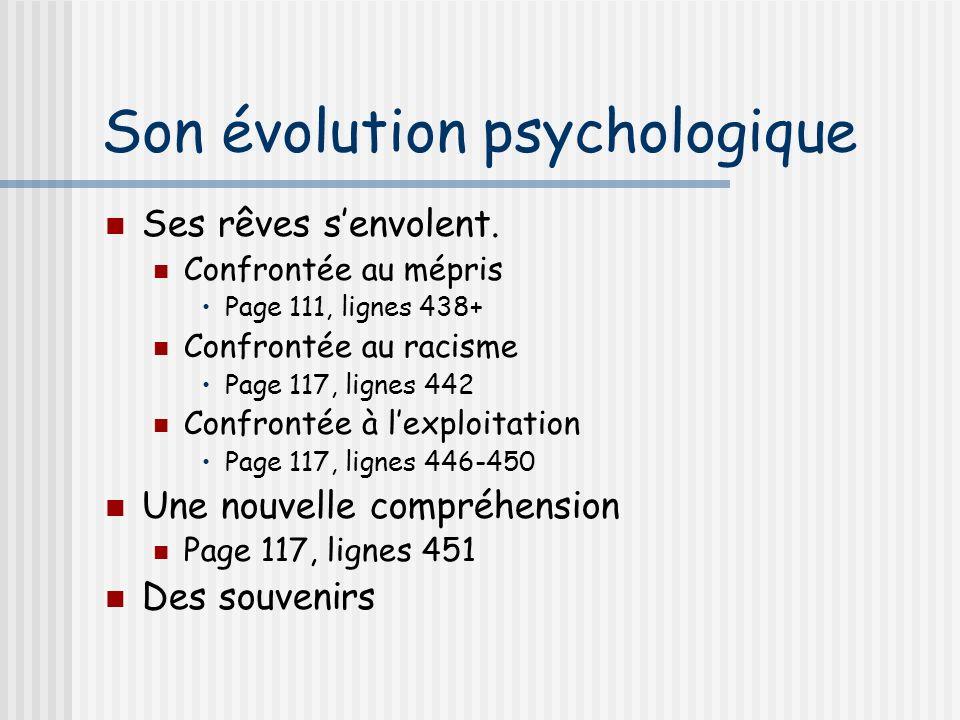 Son évolution psychologique