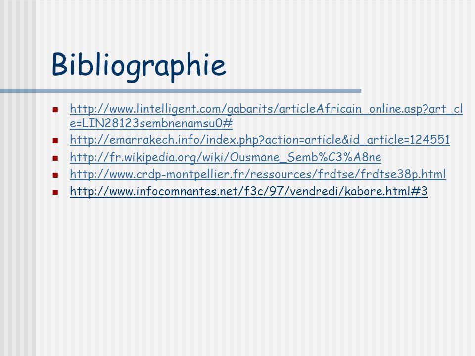 Bibliographie http://www.lintelligent.com/gabarits/articleAfricain_online.asp art_cle=LIN28123sembnenamsu0#