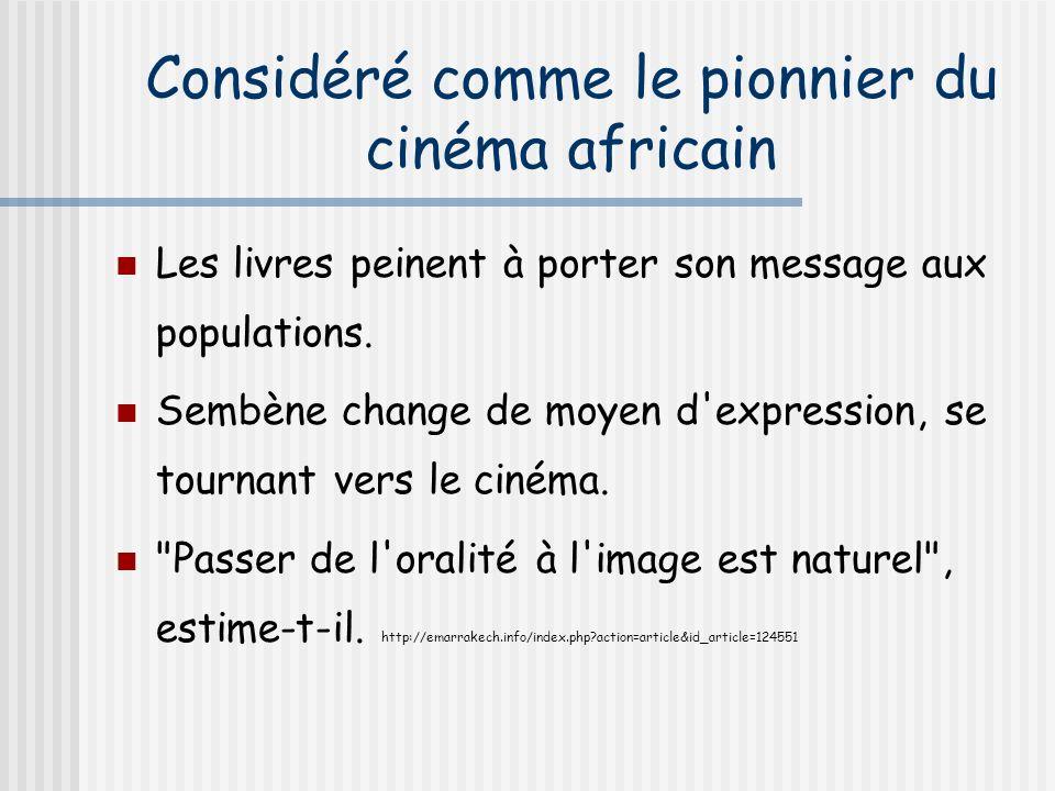 Considéré comme le pionnier du cinéma africain