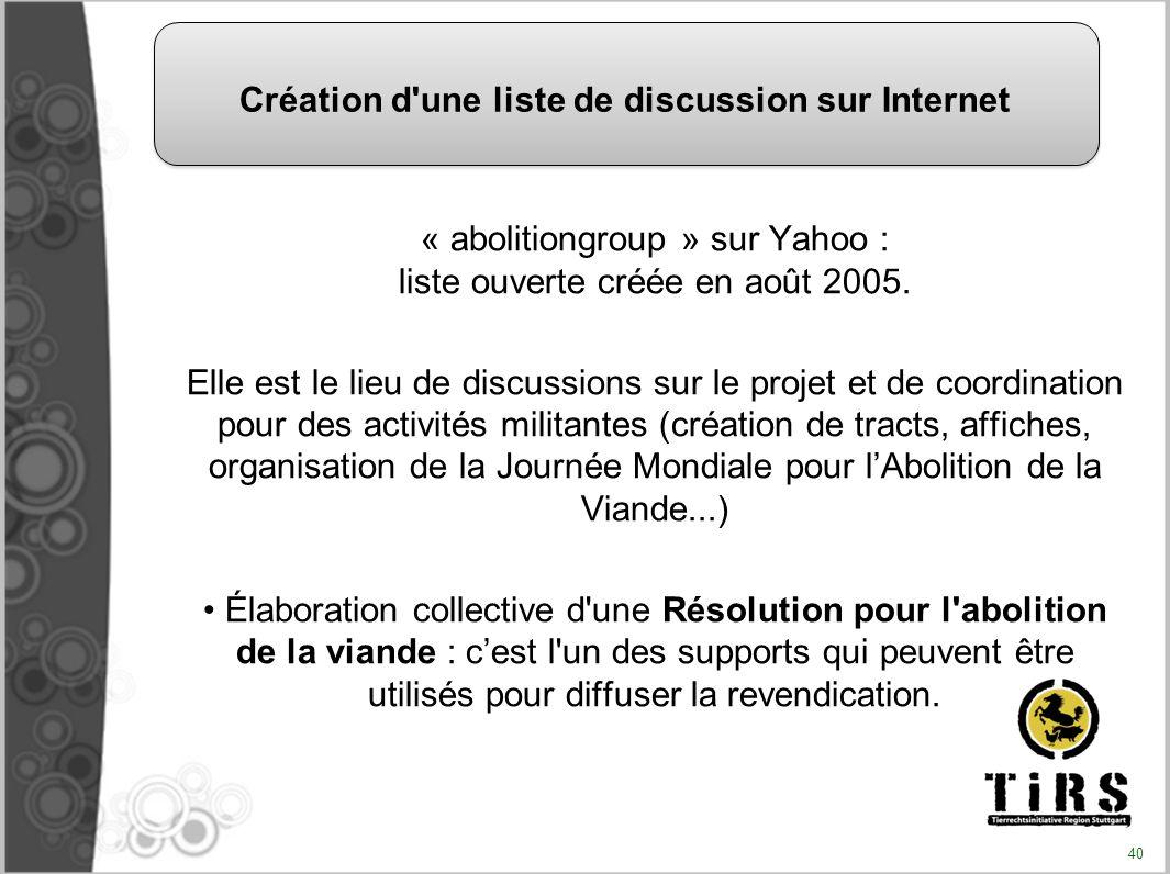 « abolitiongroup » sur Yahoo : liste ouverte créée en août 2005.